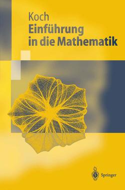 Einführung in die Mathematik von Koch,  Helmut