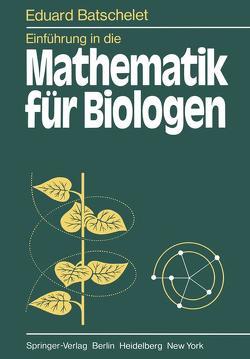 Einführung in die Mathematik für Biologen von Batschelet,  E.