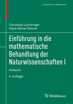 Einführung in die mathematische Behandlung der Naturwissenschaften I von Luchsinger,  Christoph, Storrer,  Hans Heiner