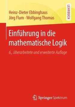 Einführung in die mathematische Logik von Ebbinghaus,  Heinz-Dieter, Flum,  Jörg, Thomas,  Wolfgang