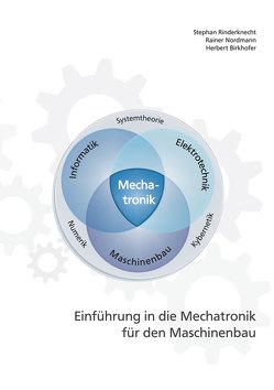 Einführung in die Mechatronik für den Maschinenbau von Birkhofer,  Herbert, Nordmann,  Rainer, Rinderknecht,  Stephan