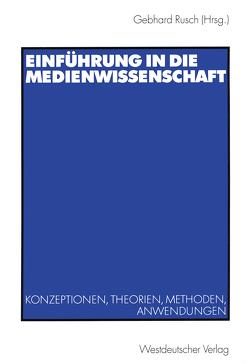 Einführung in die Medienwissenschaft von Rusch,  Gebhard