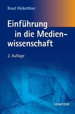 Einführung in die Medienwissenschaft von Hickethier,  Knut