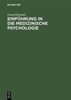 Einführung in die medizinische Psychologie von Destunis,  Georg