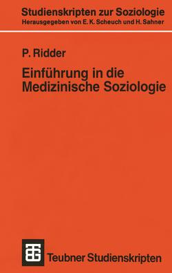 Einführung in die Medizinische Soziologie von Ridder,  P.
