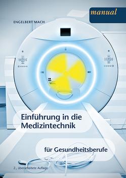 Einführung in die Medizintechnik für Gesundheitsberufe von Mach,  Engelbert