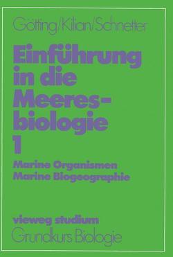 Einführung in die Meeresbiologie 1 von Götting,  Klaus J., Kilian,  Ernst F., Schnetter,  Reinhard
