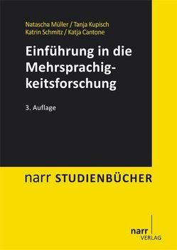 Einführung in die Mehrsprachigkeitsforschung von Cantone,  Katja, Kupisch,  Tanja, Müller,  Natascha, Schmitz,  Katrin