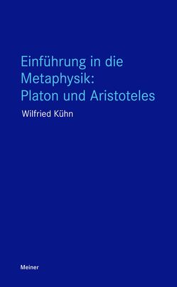 Einführung in die Metaphysik: Platon und Aristoteles von Kuehn,  Wilfried