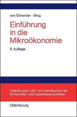 Einführung in die Mikroökonomie von Böventer,  Edwin von, Illing,  Gerhard