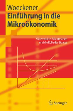 Einführung in die Mikroökonomik von Woeckener,  Bernd