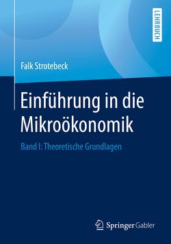 Einführung in die Mikroökonomik von Strotebeck,  Falk