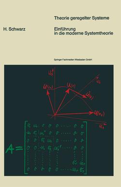 Einführung in die moderne Systemtheorie von Schwarz,  H., Schwarz,  Helmut