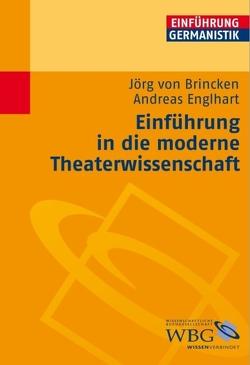 Einführung in die moderne Theaterwissenschaft von Bogdal,  Klaus-Michael, Englhart,  Andreas, Grimm,  Gunter E., von Brincken,  Jörg