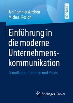 Einführung in die moderne Unternehmenskommunikation von Rommerskirchen,  Jan, Roslon,  Michael