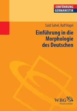 Einführung in die Morphologie des Deutschen von Sahel,  Said, Vogel,  Ralf