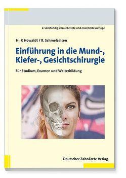 Einführung in die Mund-, Kiefer-, Gesichtschirurgie von Howaldt,  Hans Peter, Schmelzeisen,  Rainer