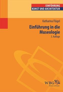 Einführung in die Museologie von Flügel,  Katharina