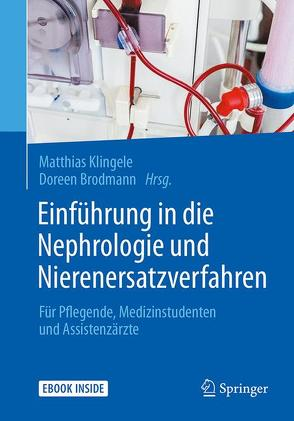 Einführung in die Nephrologie und Nierenersatzverfahren von Breit,  Manfred, Brodmann,  Doreen, Klingele,  Matthias