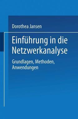 Einführung in die Netzwerkanalyse von Jansen,  Dorothea