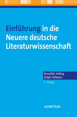 Einführung in die Neuere deutsche Literaturwissenschaft von Jeßing,  Benedikt, Köhnen,  Ralph