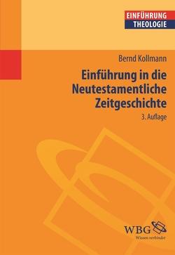 Einführung in die Neutestamentliche Zeitgeschichte von Kollmann,  Bernd