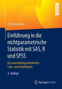 Einführung in die nichtparametrische Statistik mit SAS, R und SPSS von Duller,  Christine