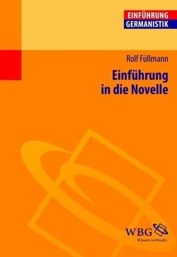 Einführung in die Novelle von Bogdal,  Klaus-Michael, Füllmann,  Rolf, Grimm,  Gunter E.