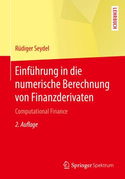Einführung in die numerische Berechnung von Finanzderivaten von Seydel,  Rüdiger