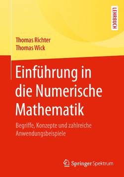 Einführung in die Numerische Mathematik von Richter,  Thomas, Wick,  Thomas