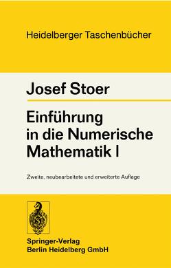 Einführung in die Numerische Mathematik I von Stoer,  J.