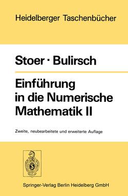 Einführung in die Numerische Mathematik II von Bulirsch,  R., Stoer,  J.