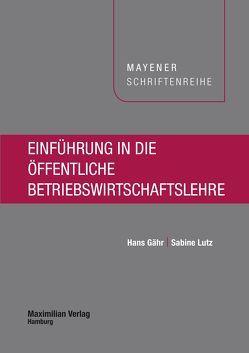 Einführung in die öffentliche Betriebswirtschaftslehre von Gähr,  Hans, Lutz,  Sabine