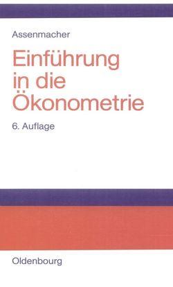 Einführung in die Ökonometrie von Assenmacher,  Walter