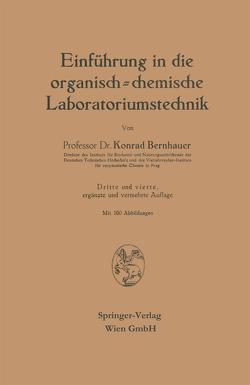 Einführung in die organisch-chemische Laboratoriumstechnik von Bernhauer,  Konrad