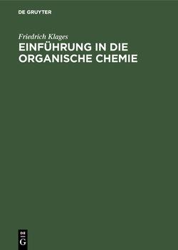 Einführung in die organische Chemie von Klages,  Friedrich