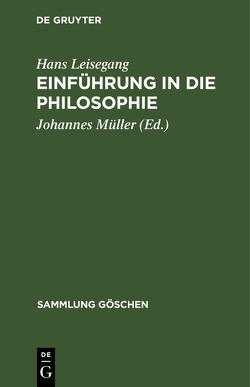 Einführung in die Philosophie von Leisegang,  Hans, Mueller,  Johannes