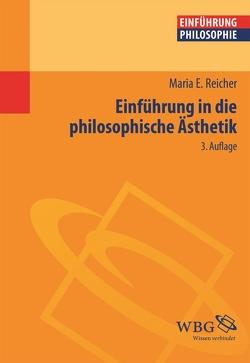 Einführung in die philosophische Ästhetik von Reicher,  Maria