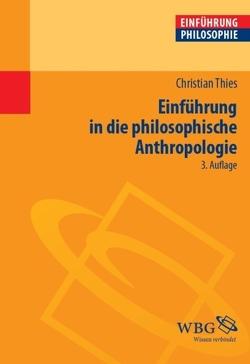 Einführung in die philosophische Anthropologie von Schönecker,  Dieter, Strobach,  Niko, Thies,  Christian