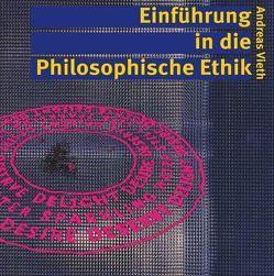 Einführung in die Philosophische Ethik von Vieth,  Andreas