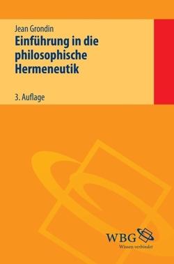 Einführung in die philosophische Hermeneutik von Grondin,  Jean