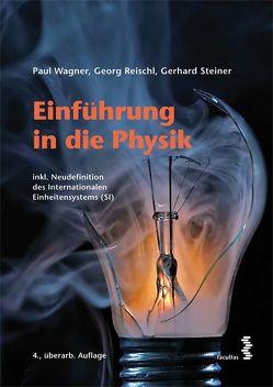 Einführung in die Physik von Reischl,  Georg, Steiner,  Gerhard, Wagner,  Paul