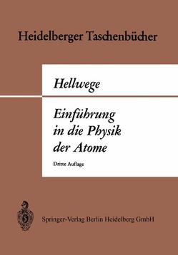 Einführung in die Physik der Atome von Hellwege,  Karl H.