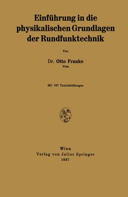 Einführung in die physikalischen Grundlagen der Rundfunktechnik von Franke,  Otto