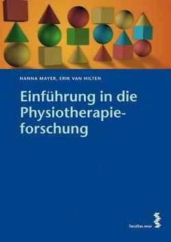 Einführung in die Physiotherapieforschung von Hilten,  Erik van, Mayer,  Hanna