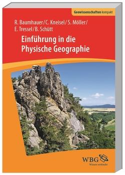 Einführung in die Physische Geographie von Baumhauer,  Roland, Kneisel,  Christof, Möller,  Steffen, Schütt,  Brigitta, Tressel,  Elisabeth