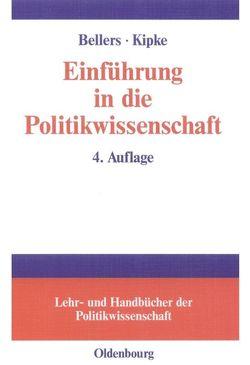 Einführung in die Politikwissenschaft von Bellers ,  Jürgen, Kipke,  Rüdiger