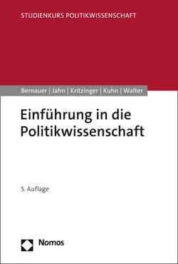 Einführung in die Politikwissenschaft von Bernauer,  Thomas, Jahn,  Detlef, Kritzinger,  Sylvia, Kuhn,  Patrick M.