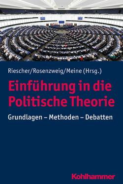 Einführung in die Politische Theorie von Meine,  Anna, Riescher,  Gisela, Rosenzweig,  Beate