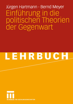 Einführung in die politischen Theorien der Gegenwart von Hartmann,  Jürgen, Meyer,  Bernd